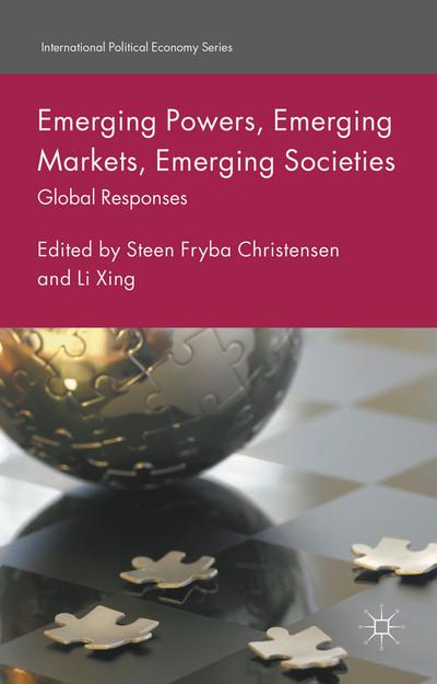 Emerging Powers, Emerging Markets, Emerging Societies