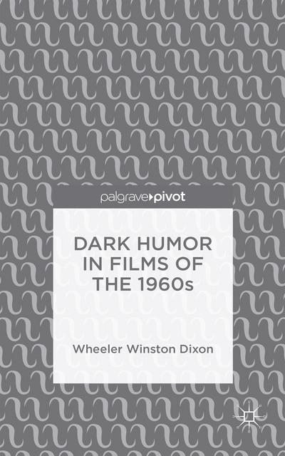 Dark Humor in Films of the 1960s