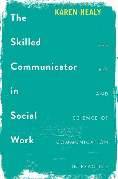 The Skilled Communicator in Social Work