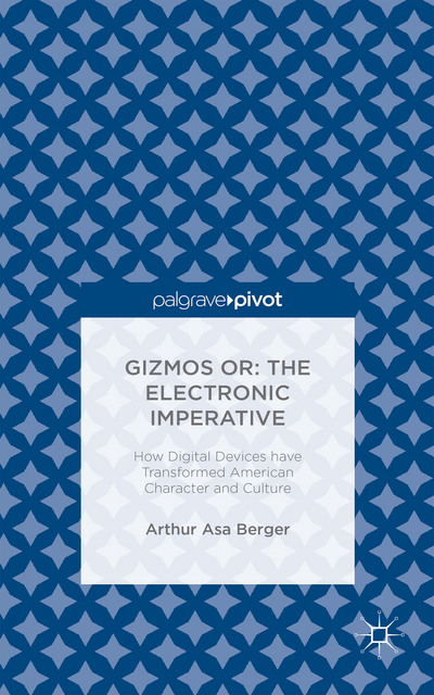 Gizmos or: The Electronic Imperative
