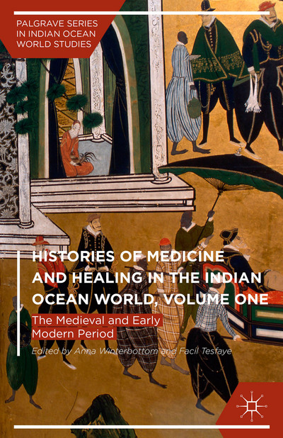 Histories of Medicine and Healing in the Indian Ocean World, Volume One