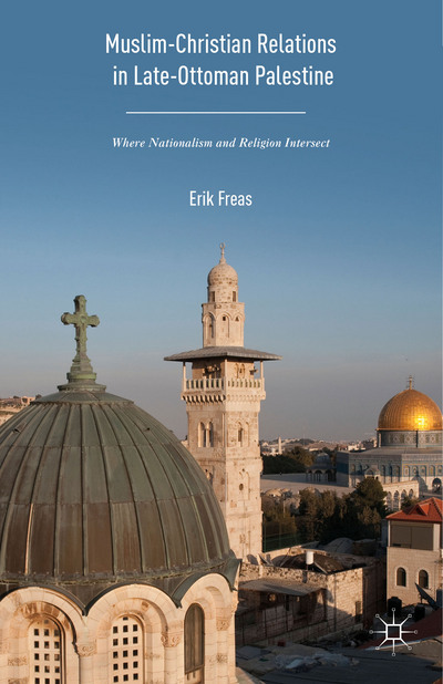 Muslim-Christian Relations in Late-Ottoman Palestine