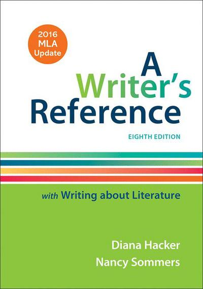 A Writer's Reference with Writing About Literature with 2016 MLA Update