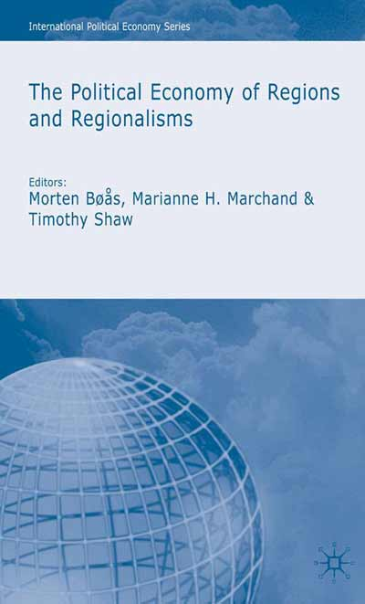 The Political Economy of Regions and Regionalisms