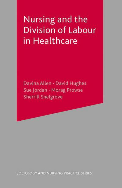 Nursing and the Division of Labour in Healthcare