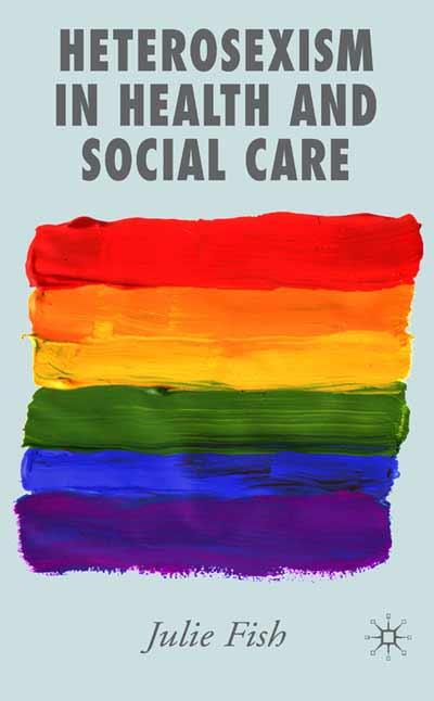 Heterosexism in Health and Social Care