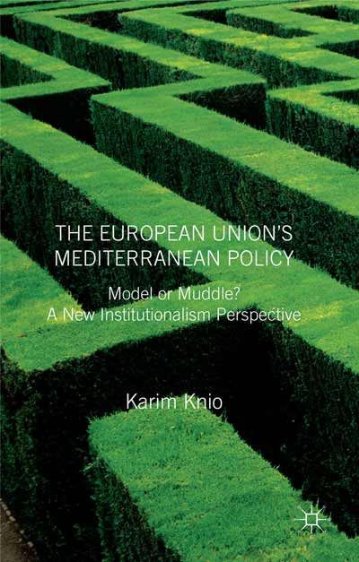The European Union's Mediterranean Policy: Model or Muddle?