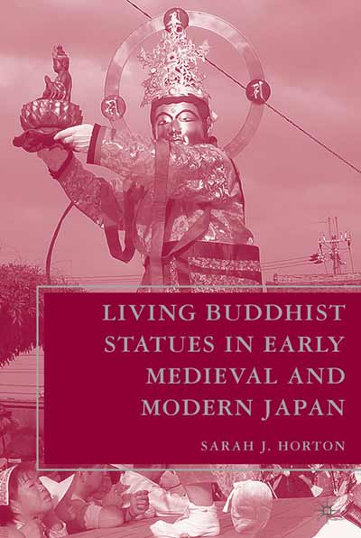 Living Buddhist Statues in Early Medieval and Modern Japan