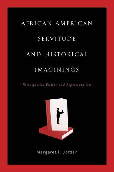 African American Servitude and Historial Imaginings