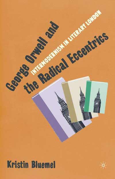 George Orwell and the Radical Eccentrics