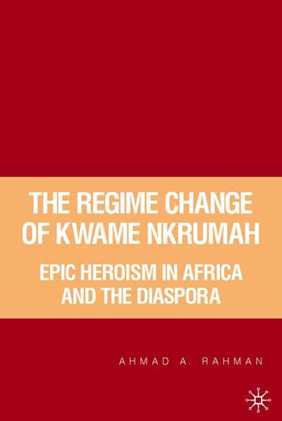 The Regime Change of Kwame Nkrumah