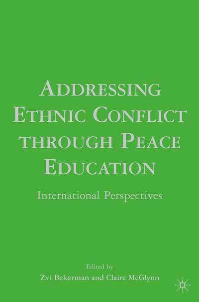 Addressing Ethnic Conflict Through Peace Education