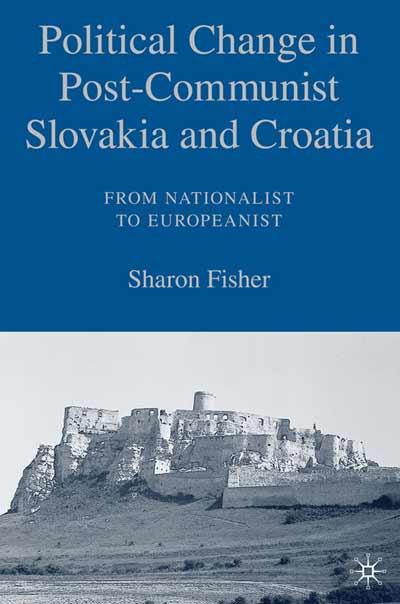 Political Change in Post-Communist Slovakia and Croatia