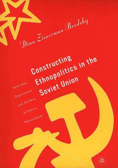 Constructing Ethnopolitics in the Soviet Union