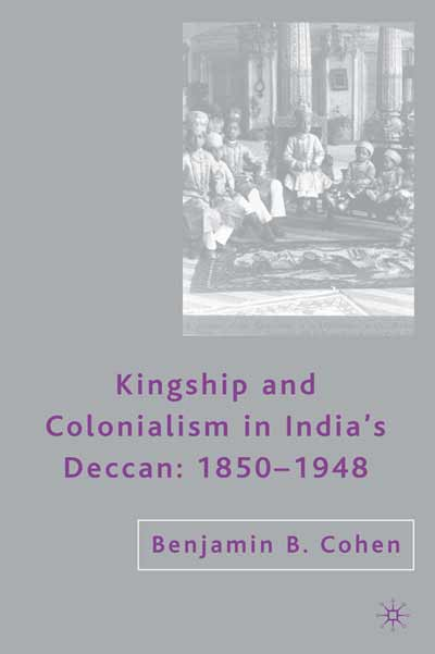 Kingship and Colonialism in India's Deccan