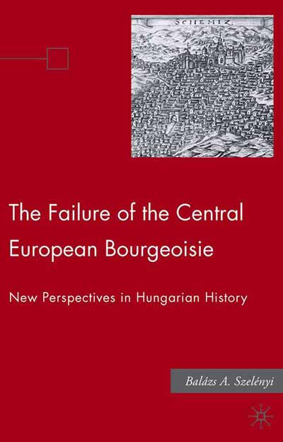 The Failure of the Central European Bourgeoisie