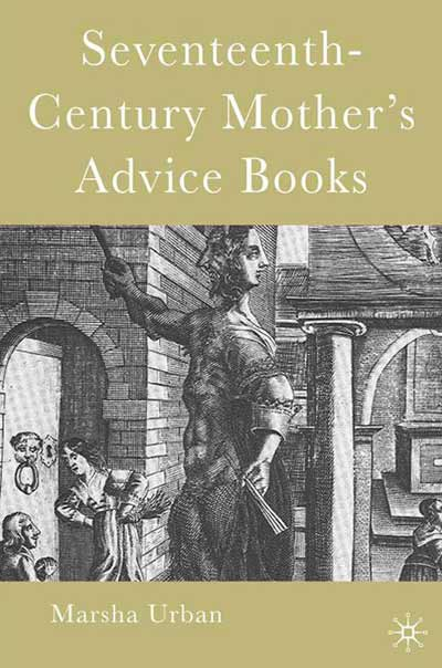 Seventeenth-Century Mother's Advice Books