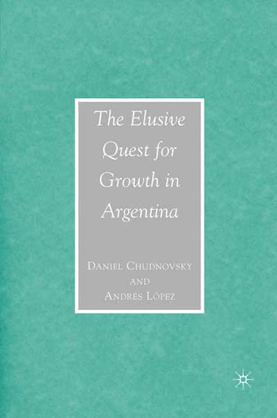 The Elusive Quest for Growth in Argentina