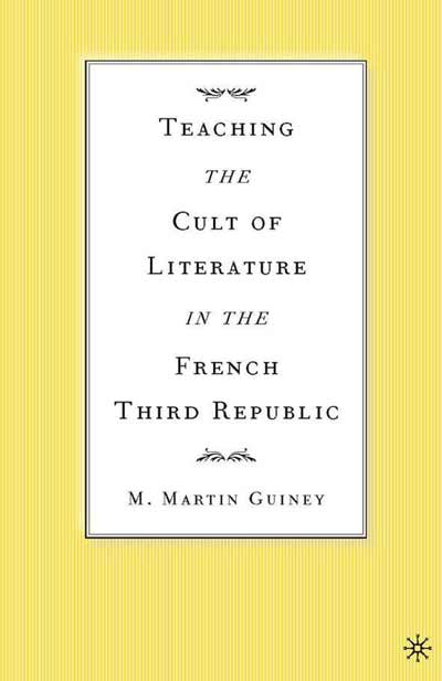 Teaching the Cult of Literature in the French Third Republic