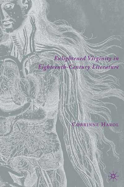 Enlightened Virginity in Eighteenth-Century Literature