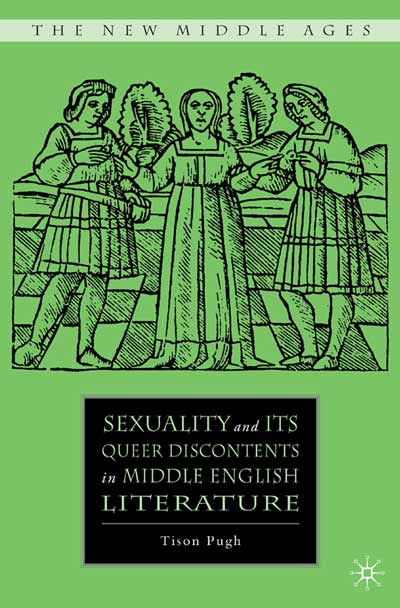 Sexuality and its Queer Discontents in Middle English Literature