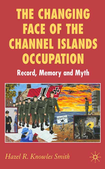 The Changing Face of the Channel Islands Occupation