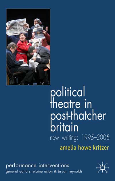 Political Theatre in Post-Thatcher Britain