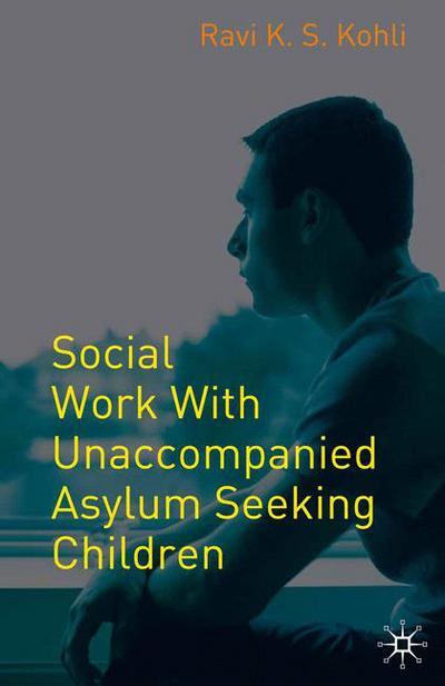 Social Work with Unaccompanied Asylum-Seeking Children