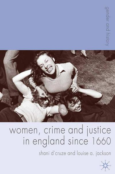 Women, Crime and Justice in England since 1660