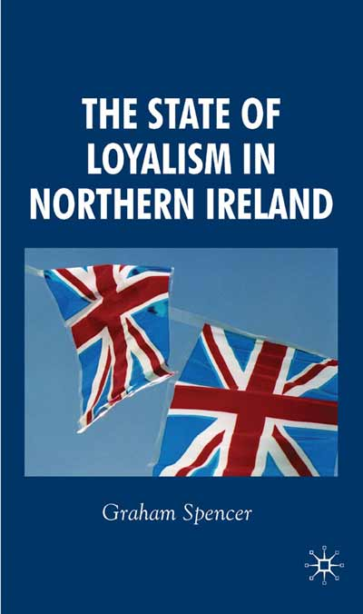 The State of Loyalism in Northern Ireland
