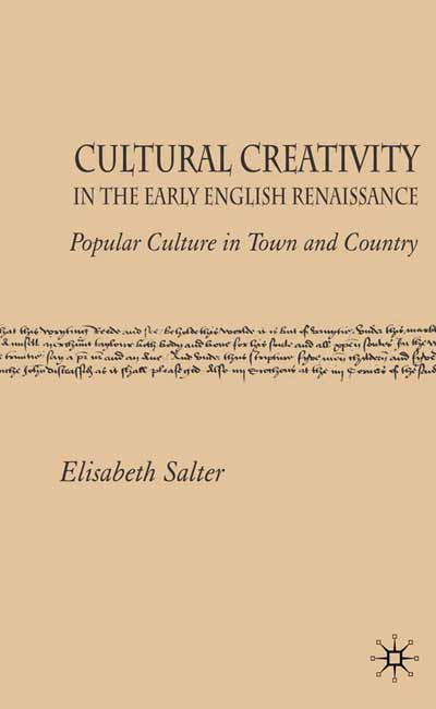 Cultural Creativity in the Early English Renaissance
