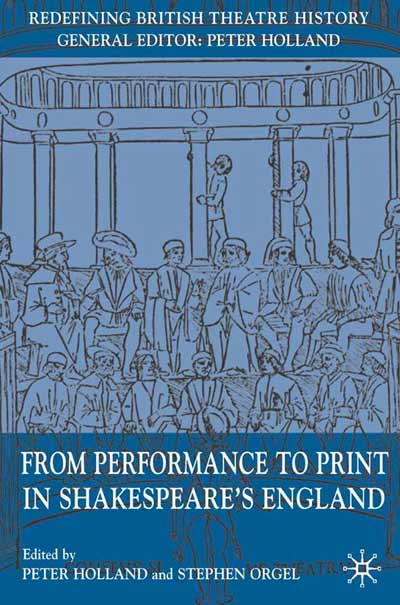 From Performance to Print in Shakespeare's England