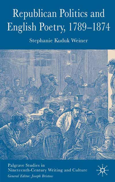 Republican Politics and English Poetry, 1789-1874