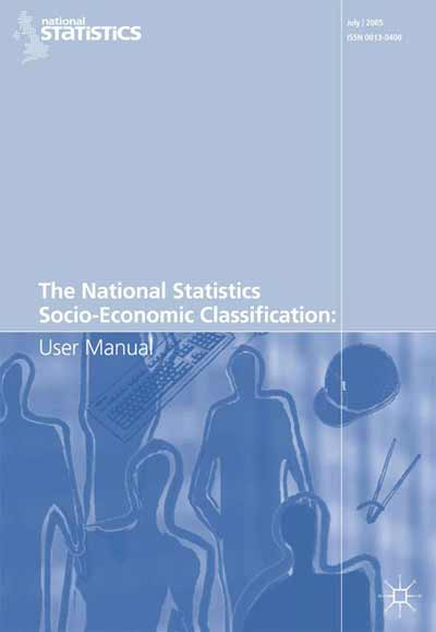 The National Statistics Socio-Economic Classification: User Manual