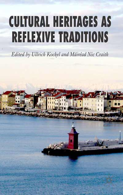 Cultural Heritages as Reflexive Traditions