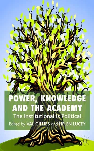 Power, Knowledge and the Academy
