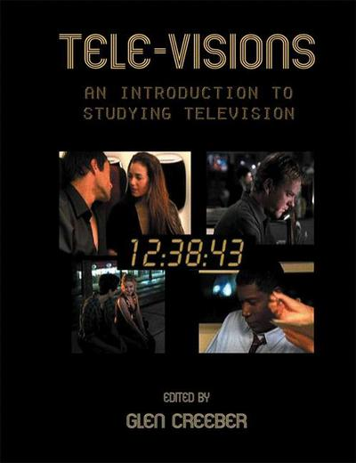 Tele-visions: An Introduction to Studying Television