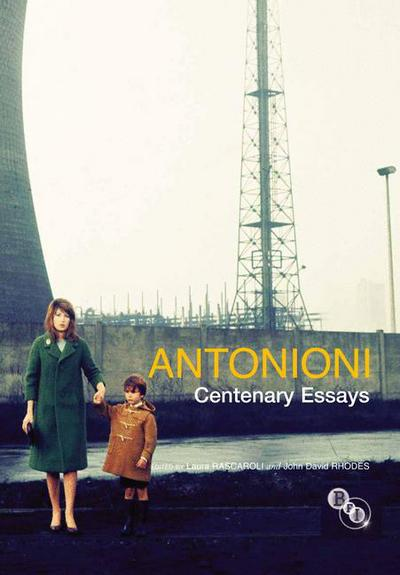 Antonioni: Centenary Essays