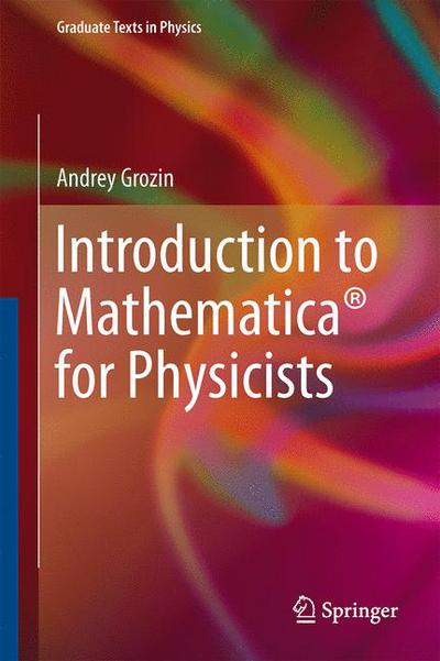 Introduction to Mathematica® for Physicists