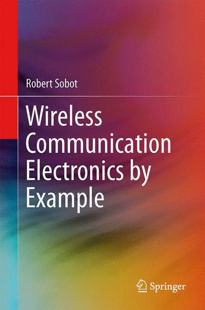 Wireless Communication Electronics by Example