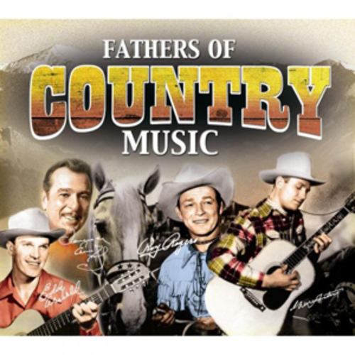 Various Artists Fathers Of Country Music CD