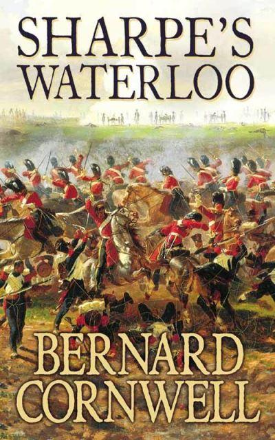 Sharpe's Waterloo: Richard Sharpe and the Waterloo Campaign, 15 June to 18 June