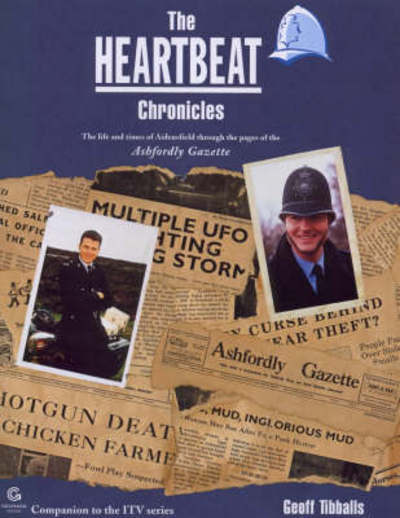 The Heartbeat chronicles: the life and times of Aidensfield through the pages