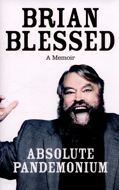 a memoir by Brian Blessed Fast and FREE P /& P Absolute pandemonium Hardback