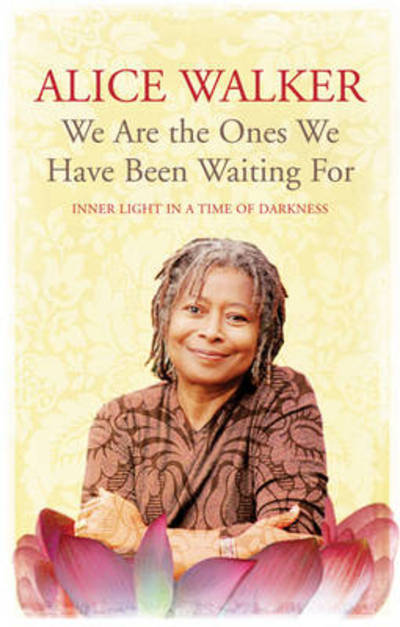We are the ones we have been waiting for by Alice Walker (Paperback)