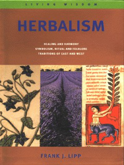 Living wisdom: Herbalism by Frank J Lipp (Paperback)