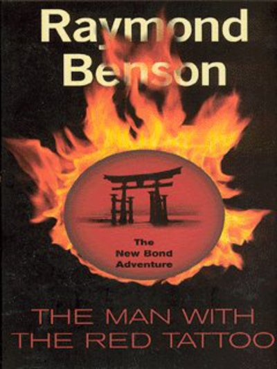 Ian Fleming's James Bond in Raymond Benson's The man with the red tattoo by
