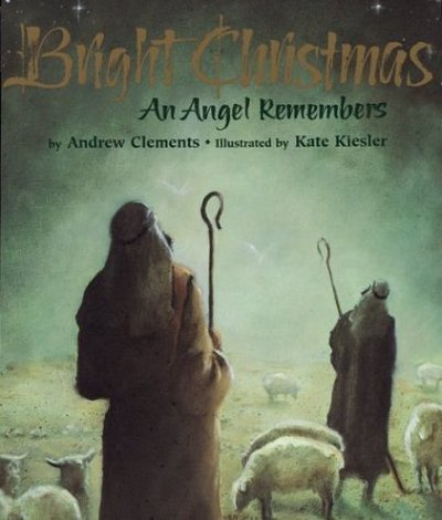 Bright Christmas: an angel remembers by Andrew Clements (Paperback / softback)