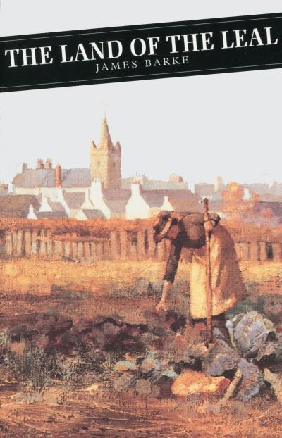 Canongate-classics-The-land-of-the-leal-by-James-Barke-Paperback-softback