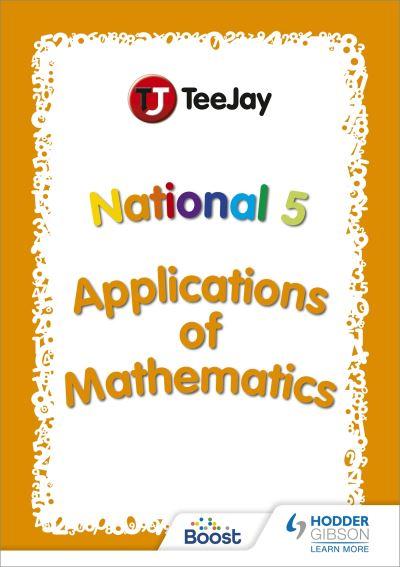 Jacket Image For: Teejay SQA National 5 applications of mathematics